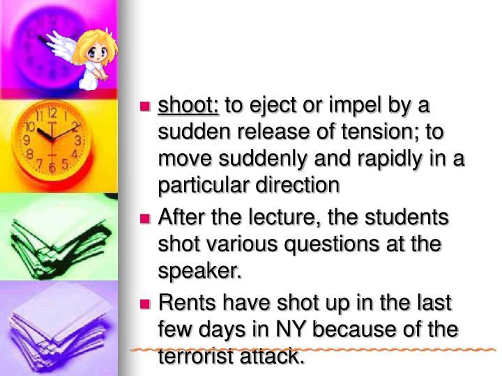 shoot: