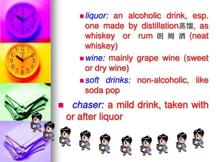 liquor:
