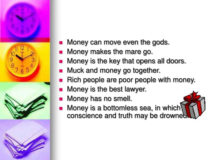 Money can move even the gods.