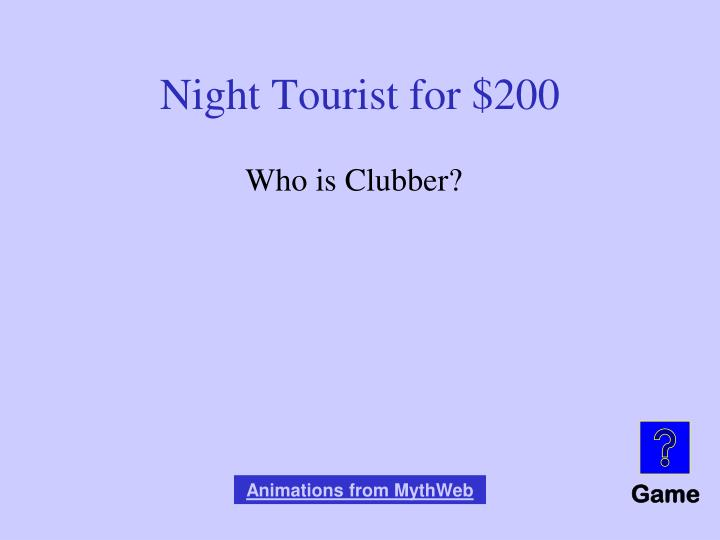 Night Tourist for $200