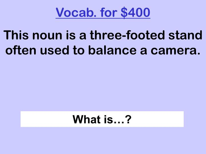 Vocab. for $400