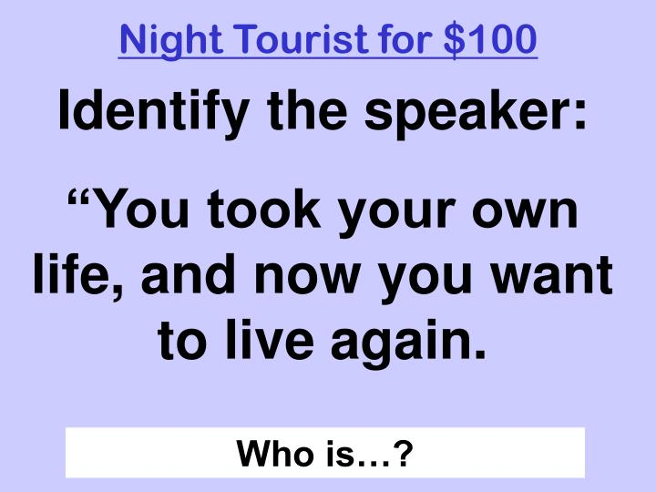 Night Tourist for $100