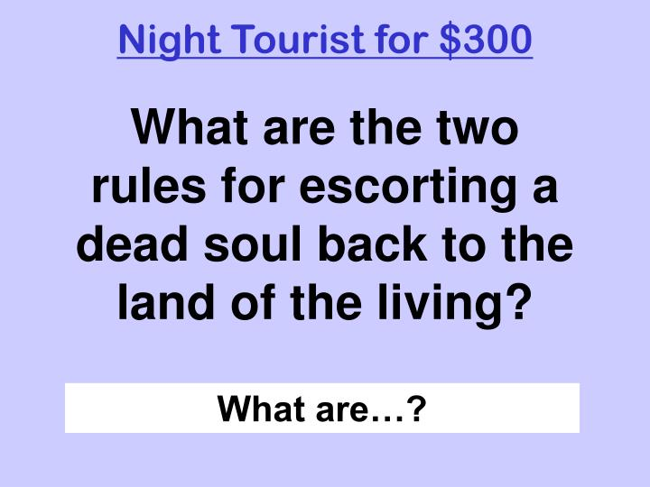 Night Tourist for $300