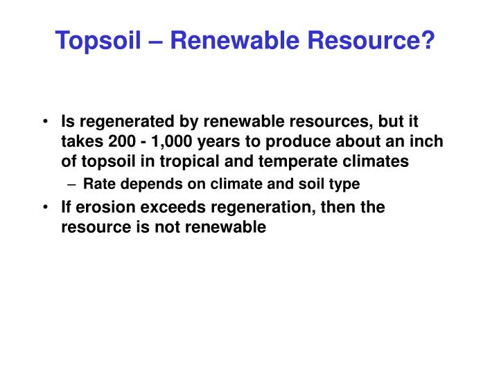 Topsoil – Renewable Resource?