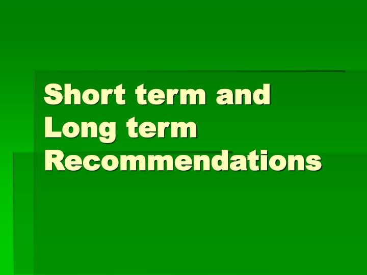 Short term and Long term Recommendations