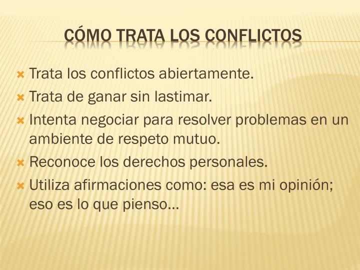 Trata los conflictos abiertamente.