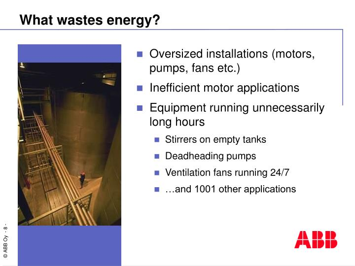 What wastes energy?