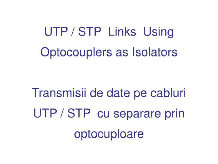 UTP / STP  Links  Using Optocouplers as Isolators