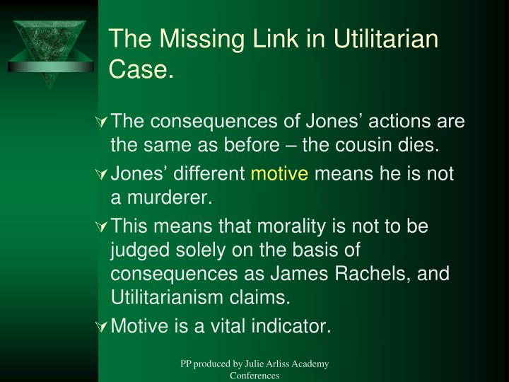 The Missing Link in Utilitarian Case.