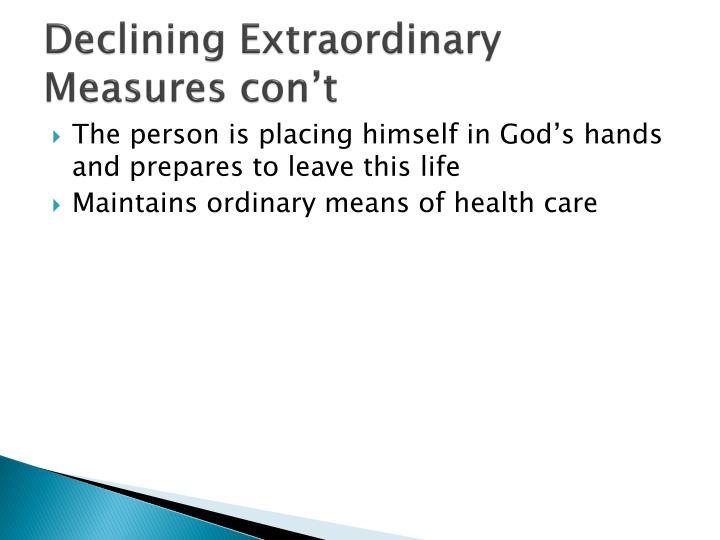 Declining Extraordinary Measures con't