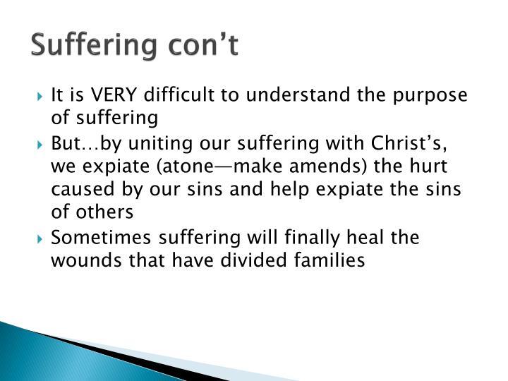 Suffering con't