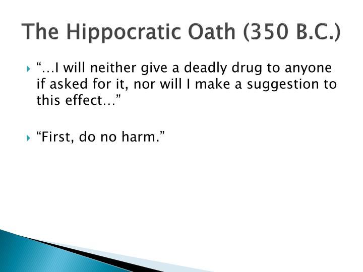 The Hippocratic Oath (350 B.C.)
