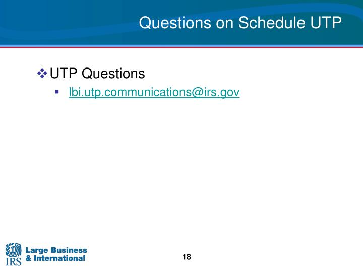 Questions on Schedule UTP