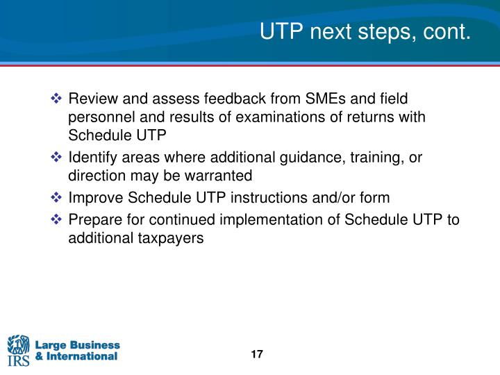 UTP next steps, cont.