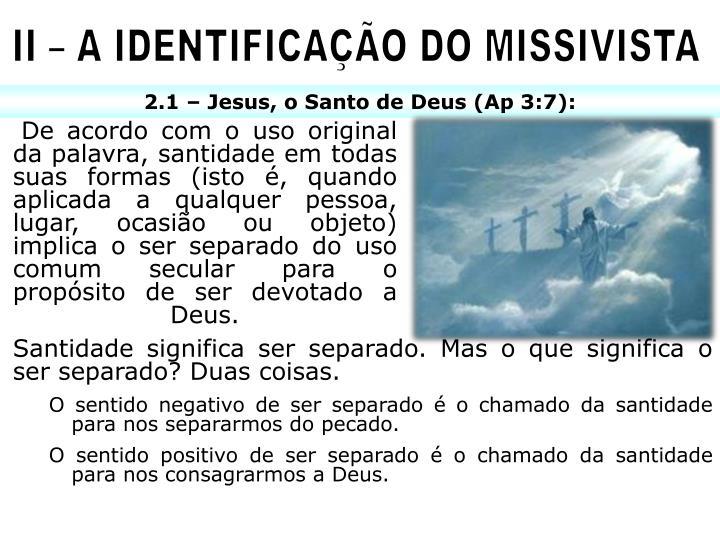 II – A IDENTIFICAÇÃO DO MISSIVISTA