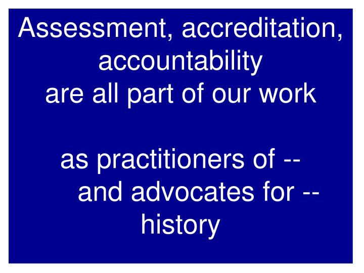 Assessment, accreditation, accountability
