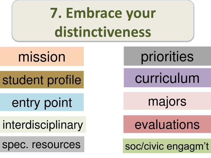 7. Embrace your distinctiveness
