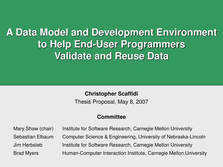 A data model and development environment to help end user programmers validate and reuse data