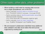 other tasks other data other problems
