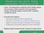 recognition equivalence testing and exception handling are flexible