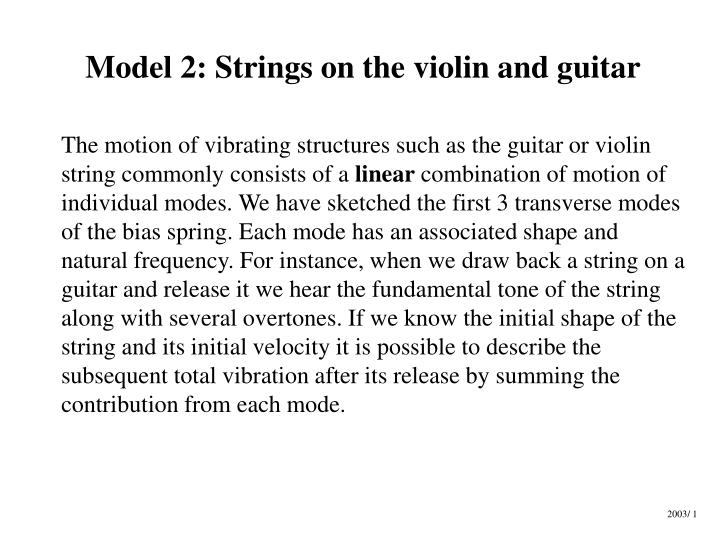 Model 2 strings on the violin and guitar