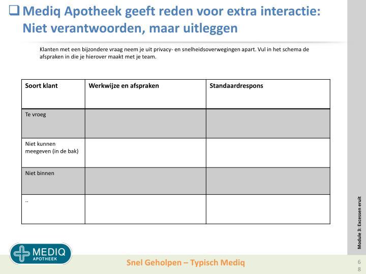 Mediq Apotheek geeft reden voor extra interactie: Niet verantwoorden, maar uitleggen