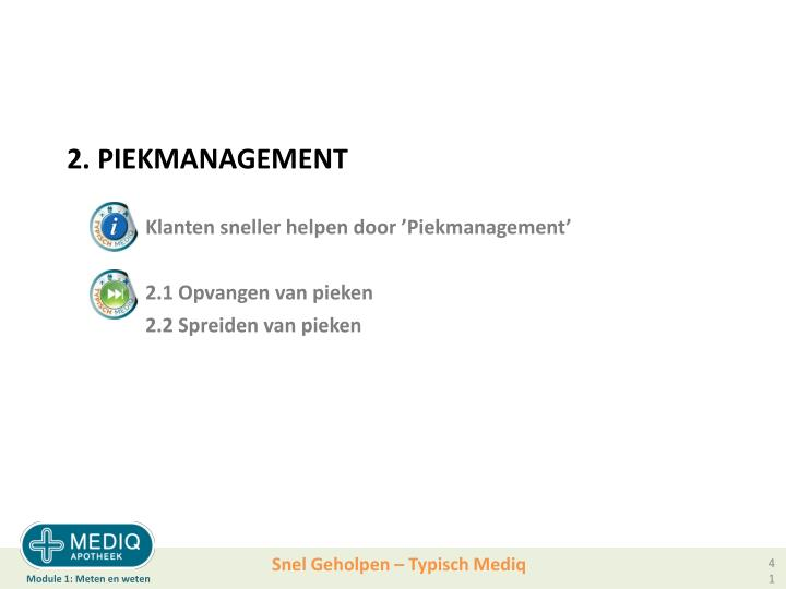 2. PIEKMANAGEMENT