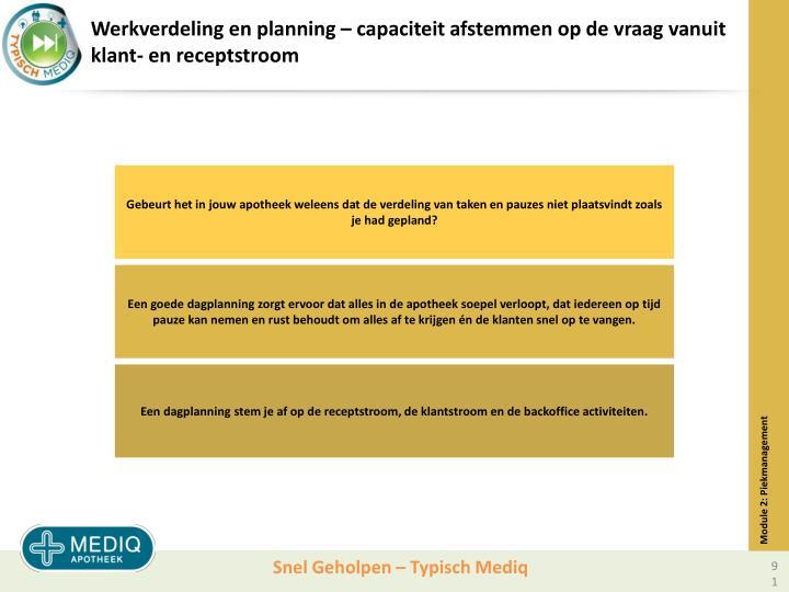 Werkverdeling en planning – capaciteit afstemmen op de vraag vanuit klant- en receptstroom