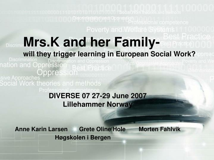 Mrs k and her family will they trigger learning in european social work