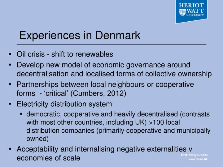 Experiences in Denmark