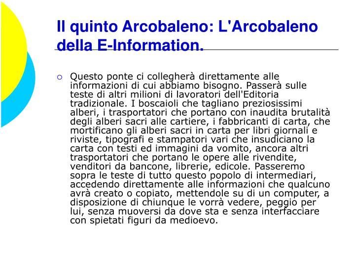Il quinto Arcobaleno: L'Arcobaleno della E-Information.