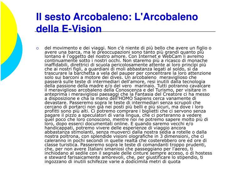 Il sesto Arcobaleno: L'Arcobaleno della E-Vision