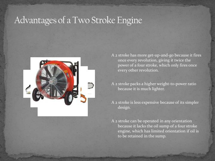 Advantages of a Two Stroke Engine