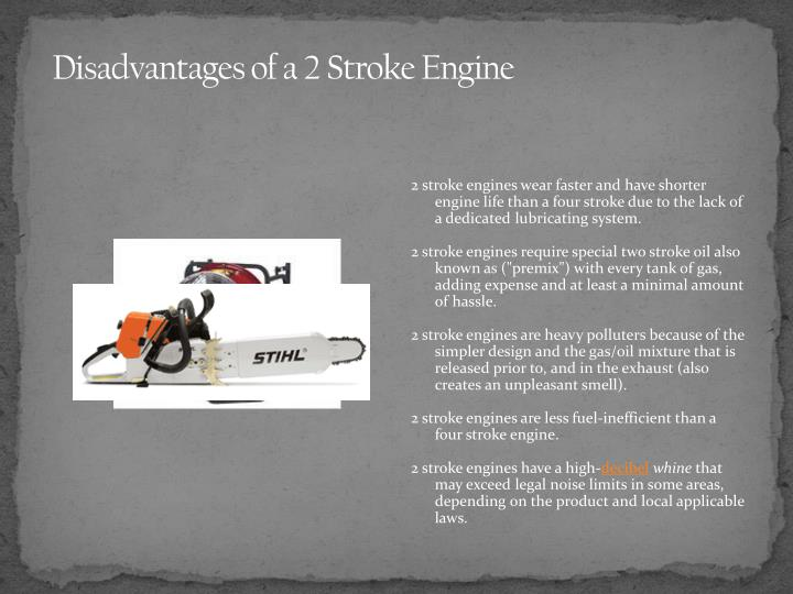 Disadvantages of a 2 Stroke Engine