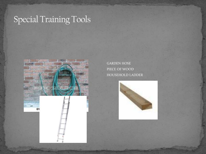 Special Training Tools