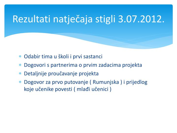 Rezultati natječaja stigli 3.07.2012.