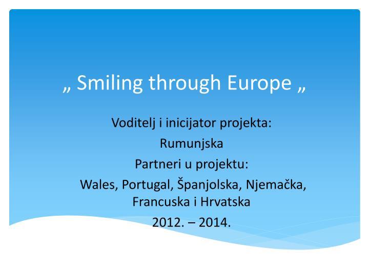 """"""" Smiling through Europe """""""