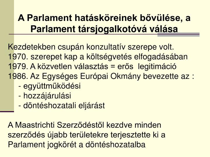 A Parlament hatásköreinek bővülése, a Parlament társjogalkotóvá válása