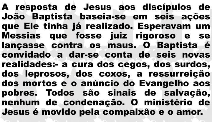 A resposta de Jesus aos discípulos de João Baptista baseia-se em seis