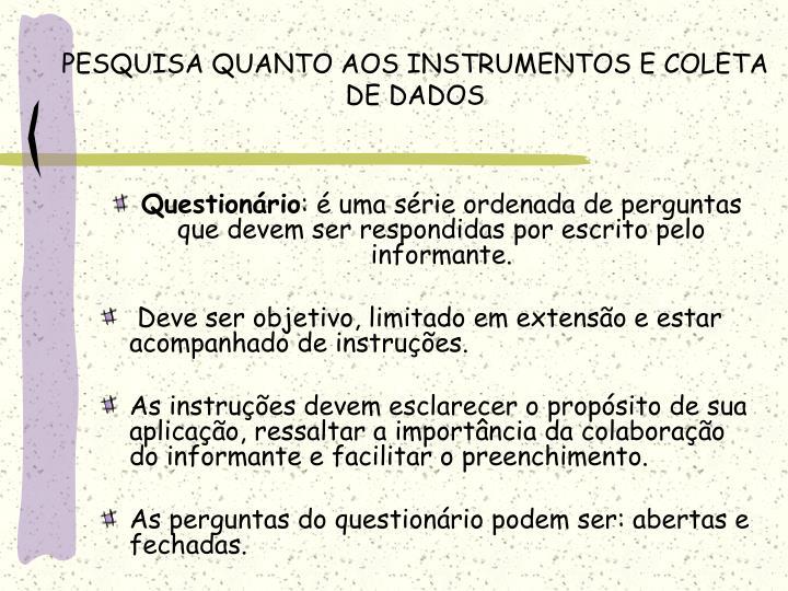 PESQUISA QUANTO AOS INSTRUMENTOS E COLETA DE DADOS