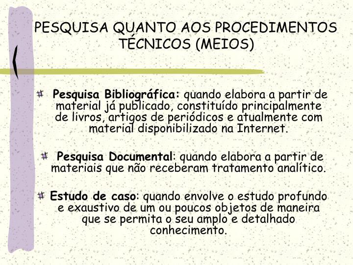 PESQUISA QUANTO AOS PROCEDIMENTOS TÉCNICOS (MEIOS)
