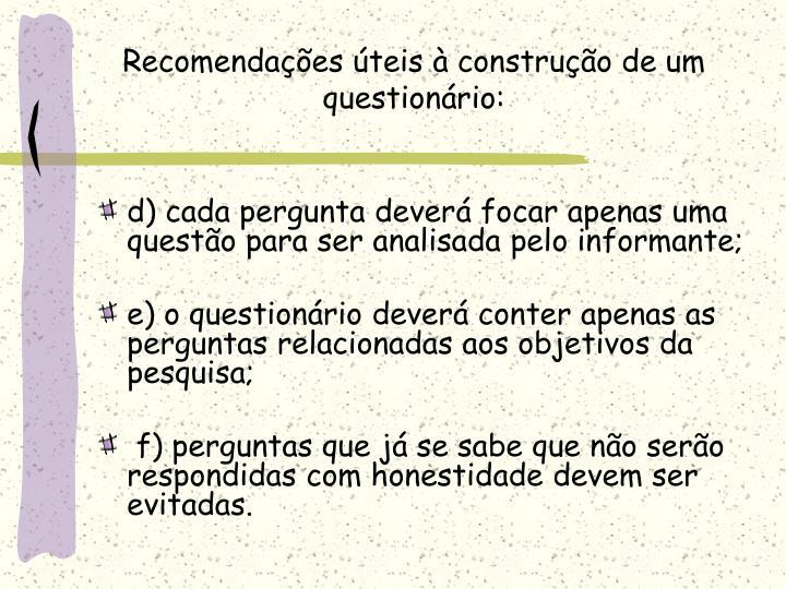 Recomendações úteis à construção de um questionário:
