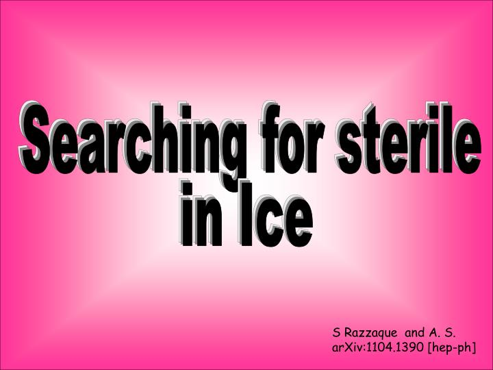 Searching for sterile