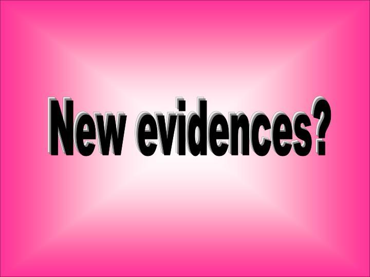 New evidences?
