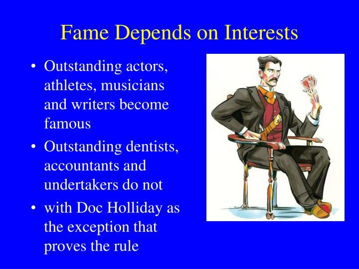 Fame Depends on Interests