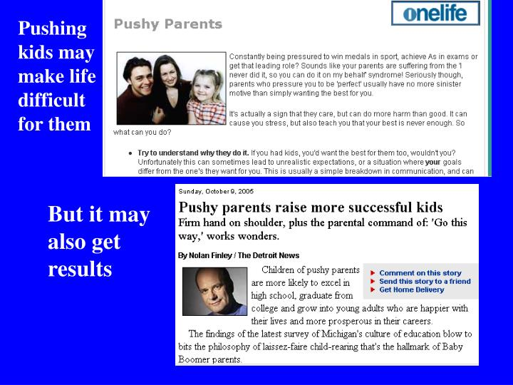 Pushing kids may make life difficult for them