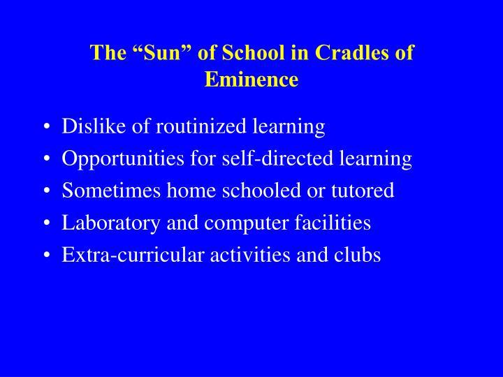 "The ""Sun"" of School in Cradles of Eminence"