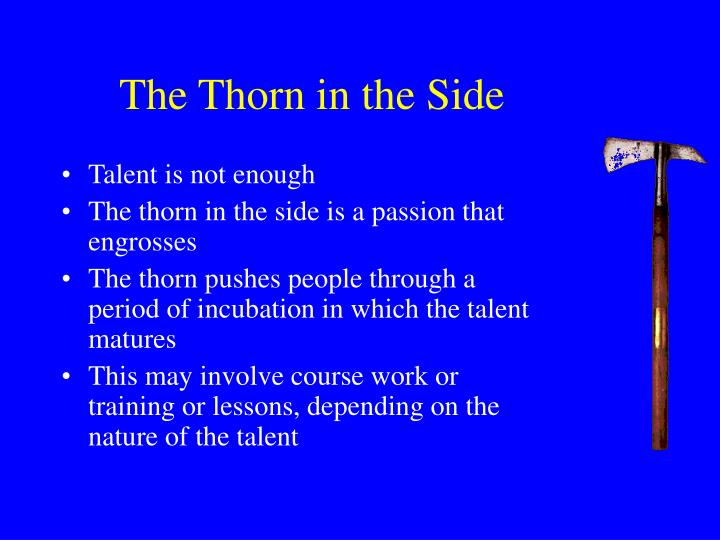 The Thorn in the Side