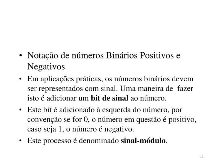 Notação de números Binários Positivos e Negativos