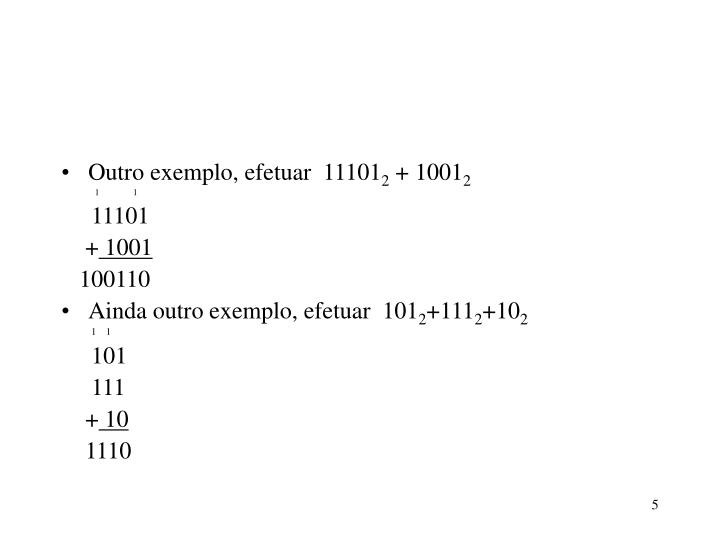 Outro exemplo, efetuar  11101